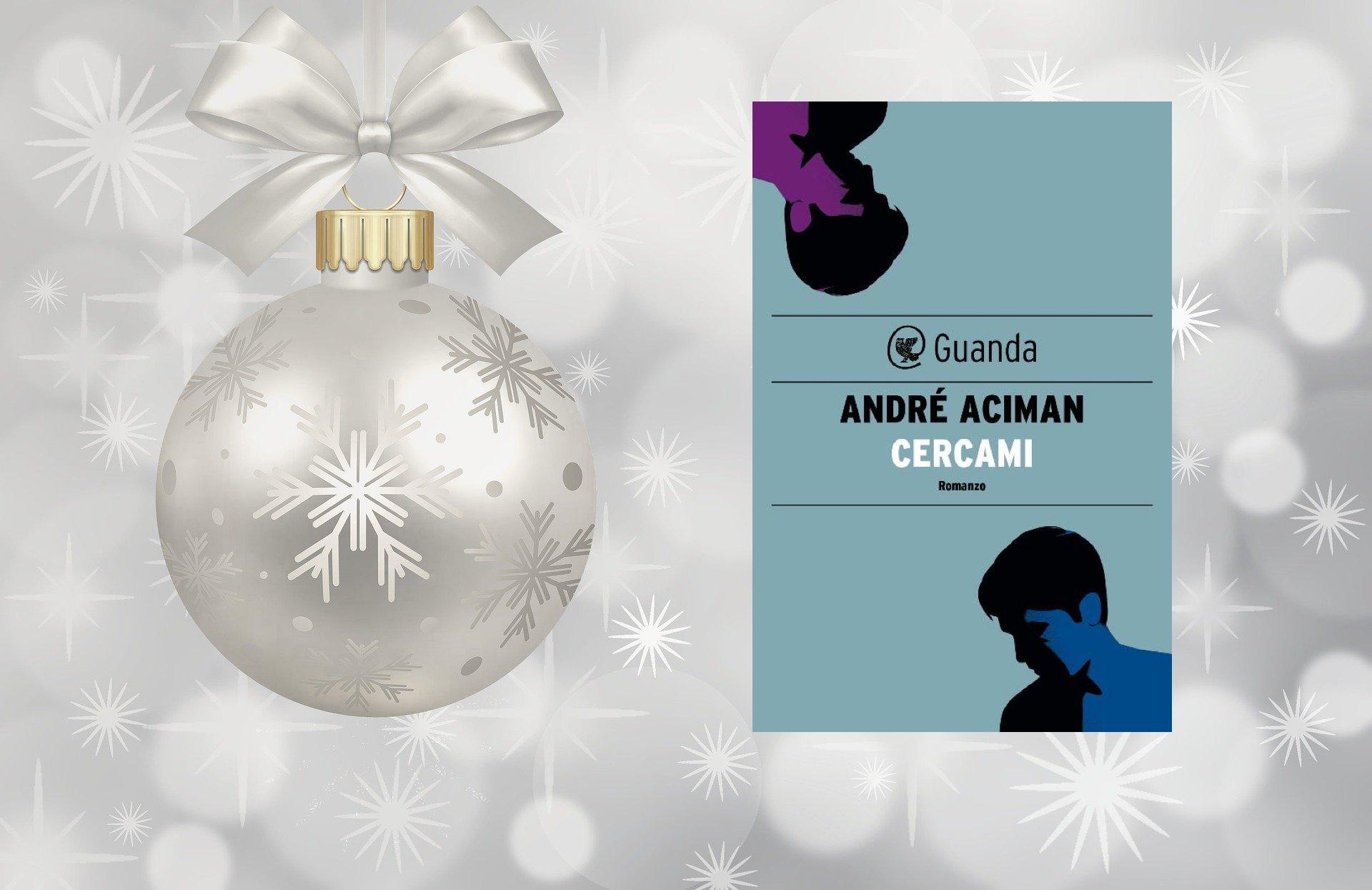 Cercami di André Aciman